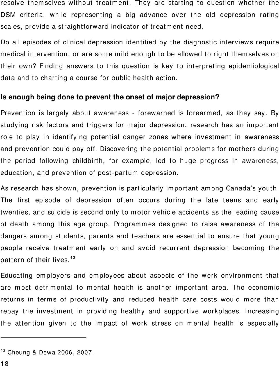 Do all episodes of clinical depression identified by the diagnostic interviews require medical intervention, or are some mild enough to be allowed to right themselves on their own?
