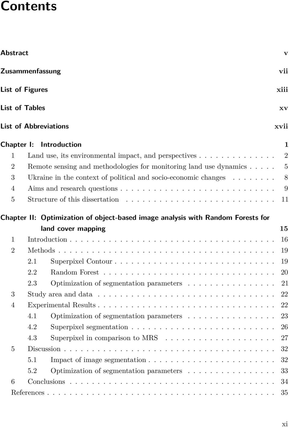 ........................... 9 5 Structure of this dissertation........................... 11 Chapter II: Optimization of object-based image analysis with Random Forests for land cover mapping 15 1 Introduction.