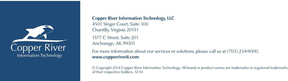 call us at (703) 234-9000. www.copperriverit.com Copyright 2014 Copper River Information Technology.
