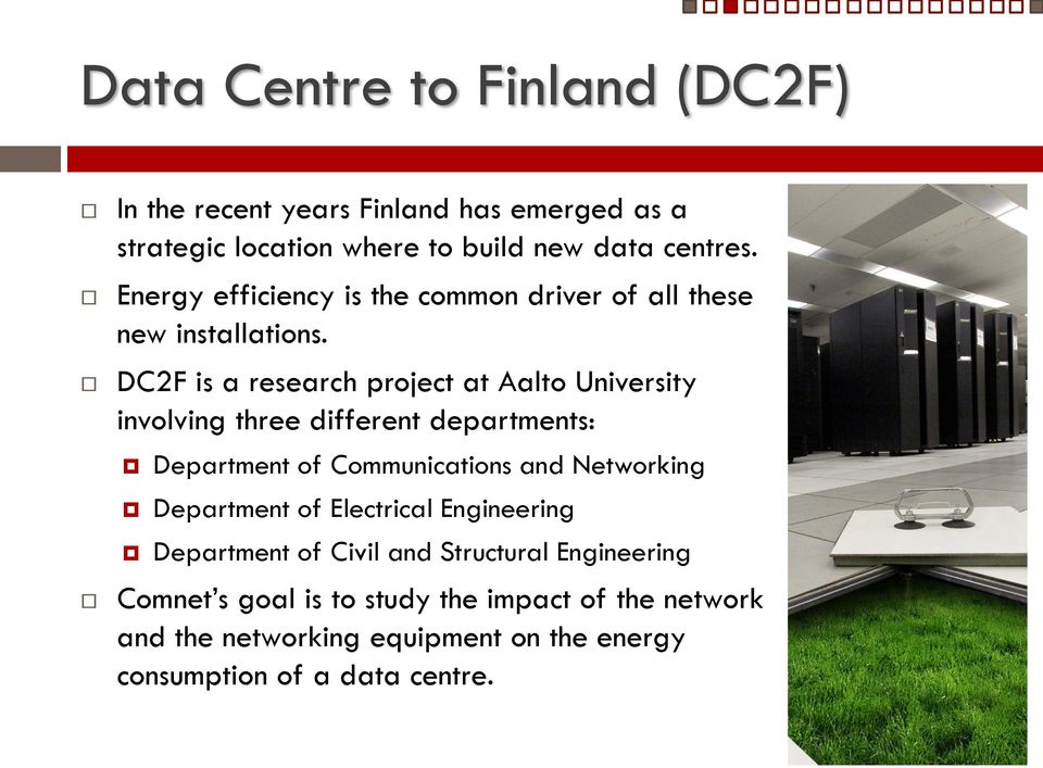 DC2F is a research project at Aalto University involving three different departments: Department of Communications and Networking