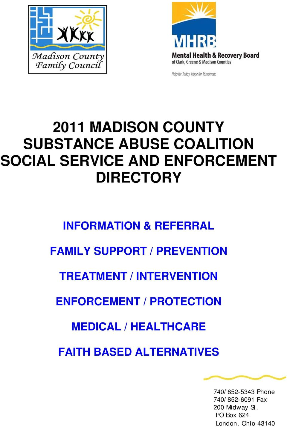 INTERVENTION ENFORCEMENT / PROTECTION MEDICAL / HEALTHCARE FAITH BASED