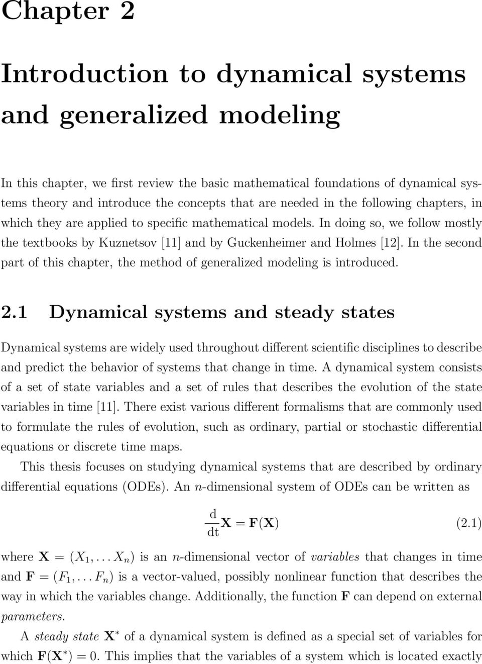 In the second part of this chapter, the method of generalized modeling is introduced. 2.