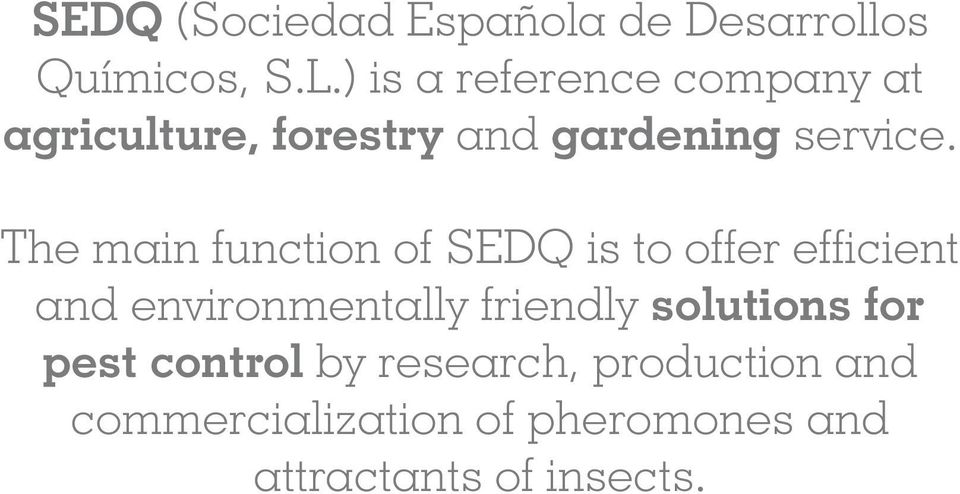 The main function of SEDQ is to offer efficient and environmentally friendly