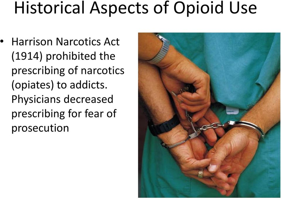 prescribing of narcotics (opiates) to addicts.