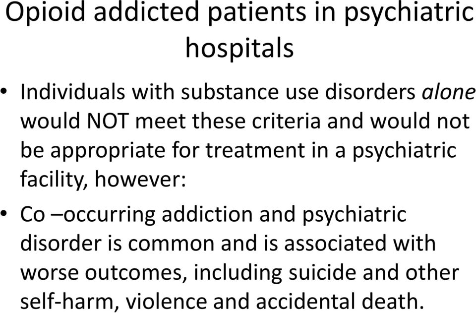 psychiatric facility, however: Co occurring addiction and psychiatric disorder is common and