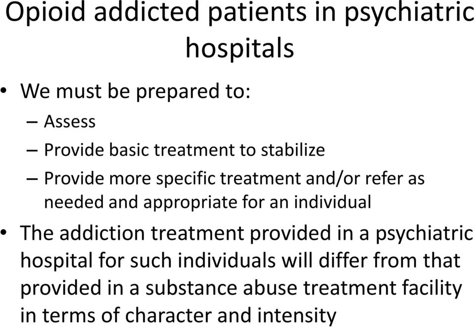 an individual The addiction treatment provided in a psychiatric hospital for such individuals will