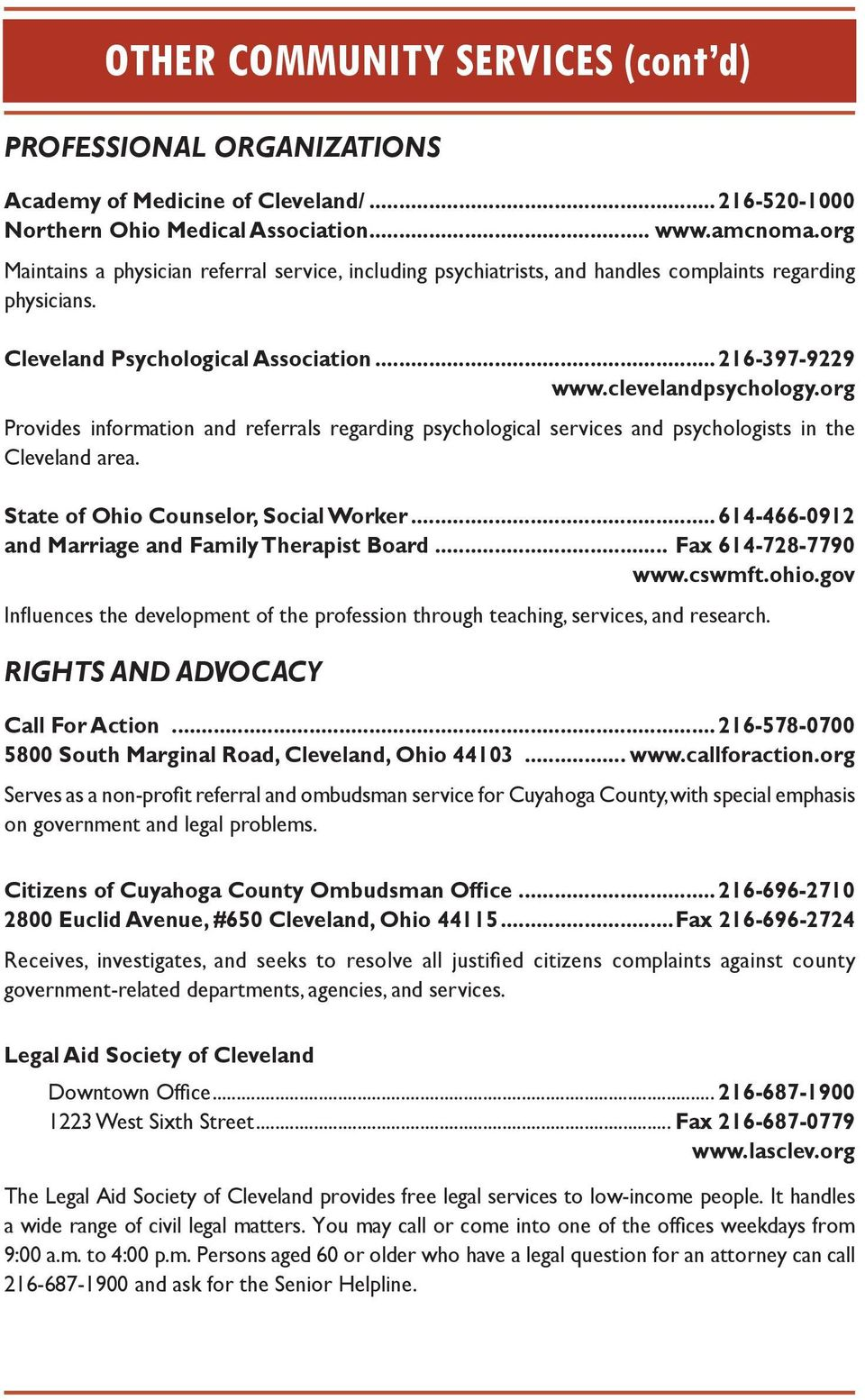 org Provides information and referrals regarding psychological services and psychologists in the Cleveland area. State of Ohio Counselor, Social Worker.