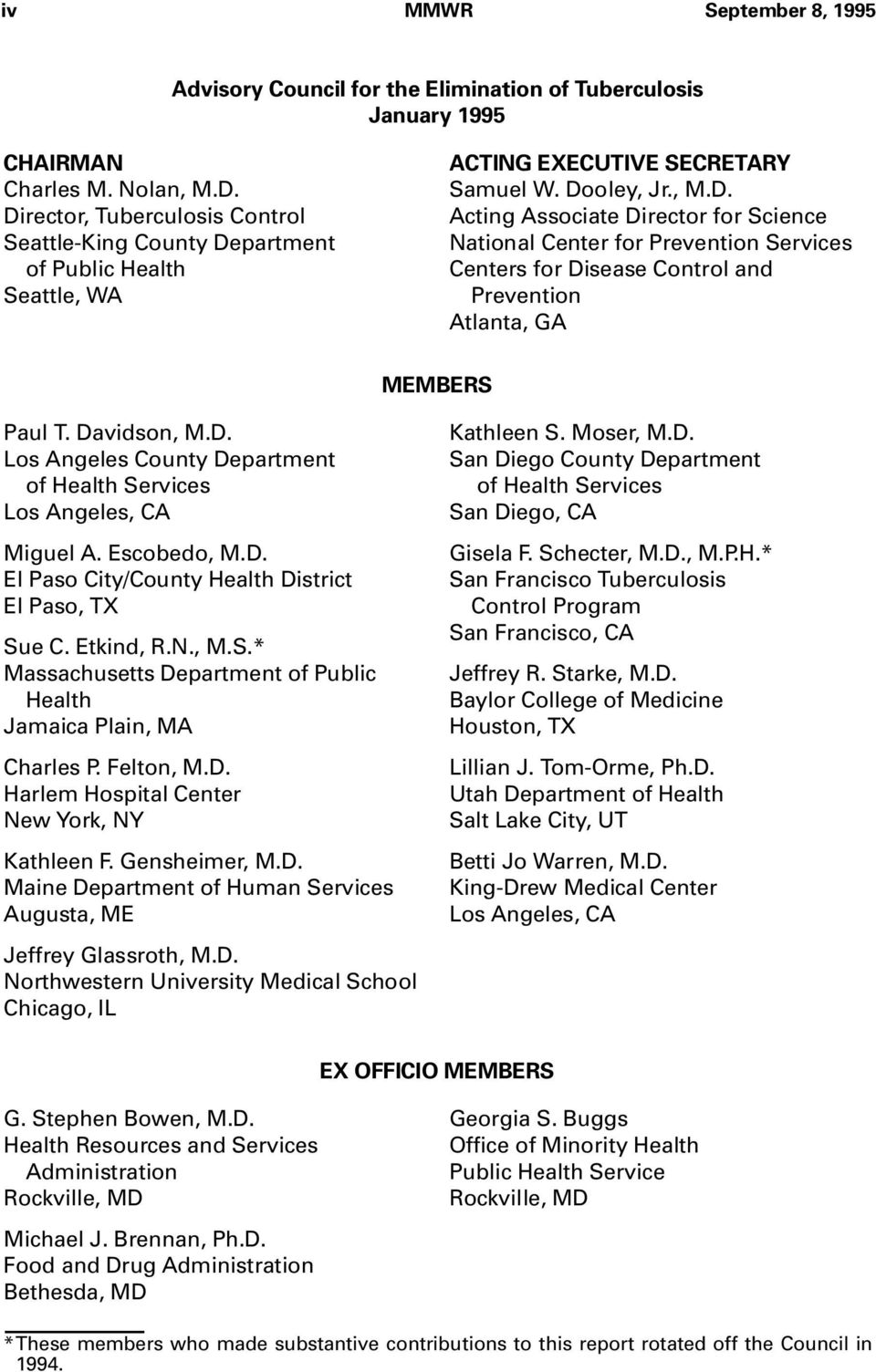 Davidson, M.D. Los Angeles County Department of Health Services Los Angeles, CA Miguel A. Escobedo, M.D. El Paso City/County Health District El Paso, TX Sue C. Etkind, R.N., M.S.* Massachusetts Department of Public Health Jamaica Plain, MA Charles P.