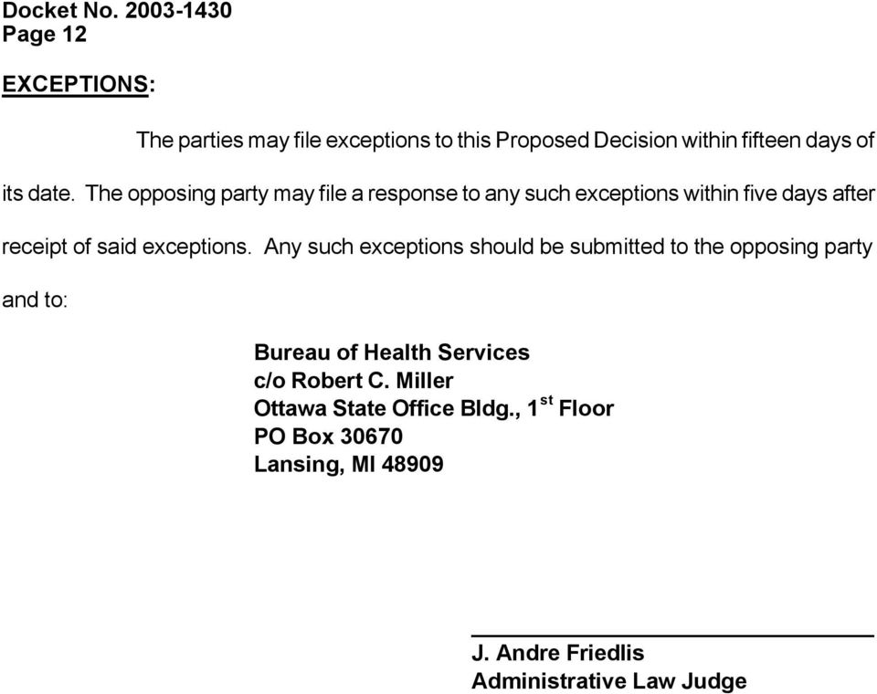 Any such exceptions should be submitted to the opposing party and to: Bureau of Health Services c/o Robert C.
