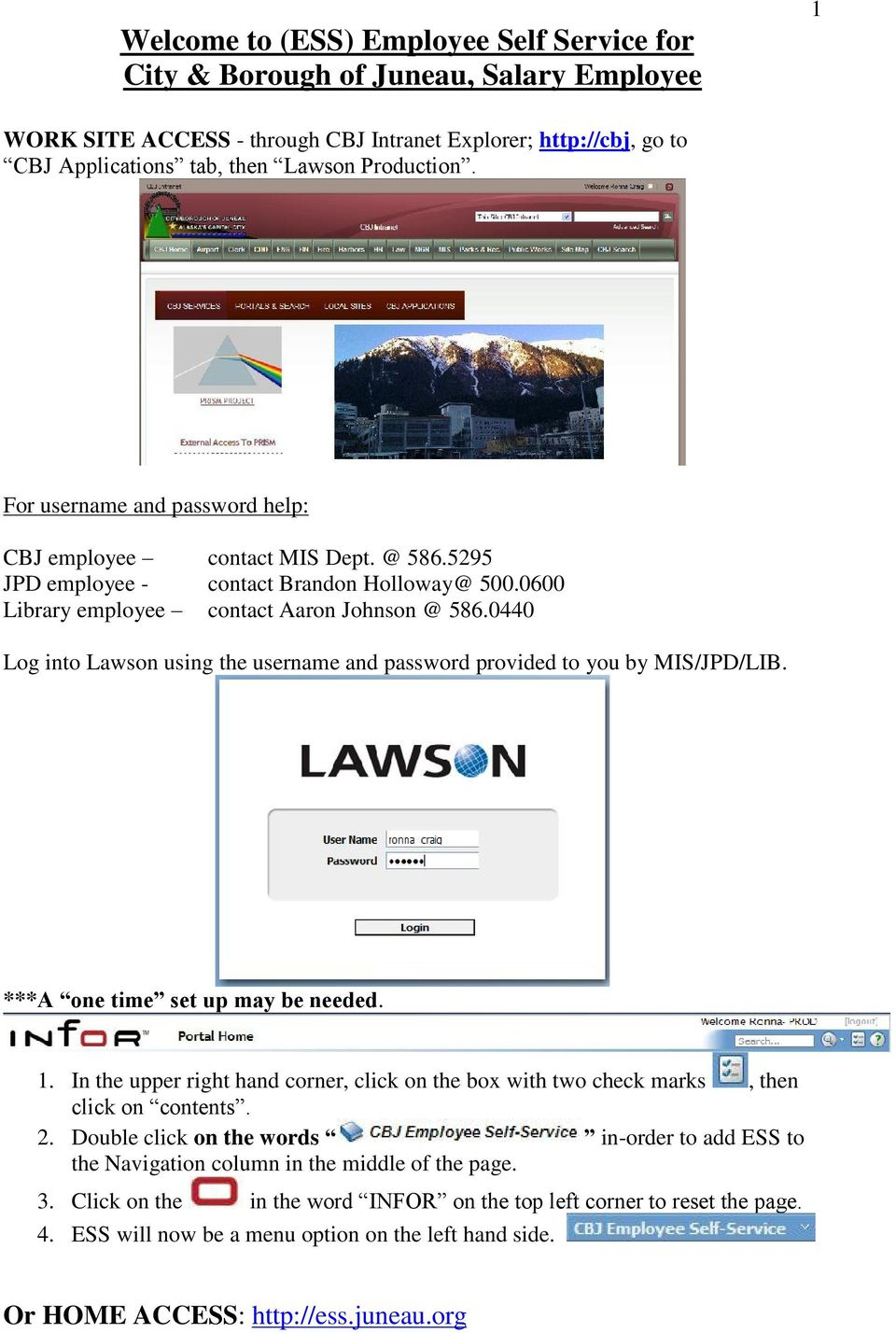 0440 Log into Lawson using the username and password provided to you by MIS/JPD/LIB. ***A one time set up may be needed. 1.