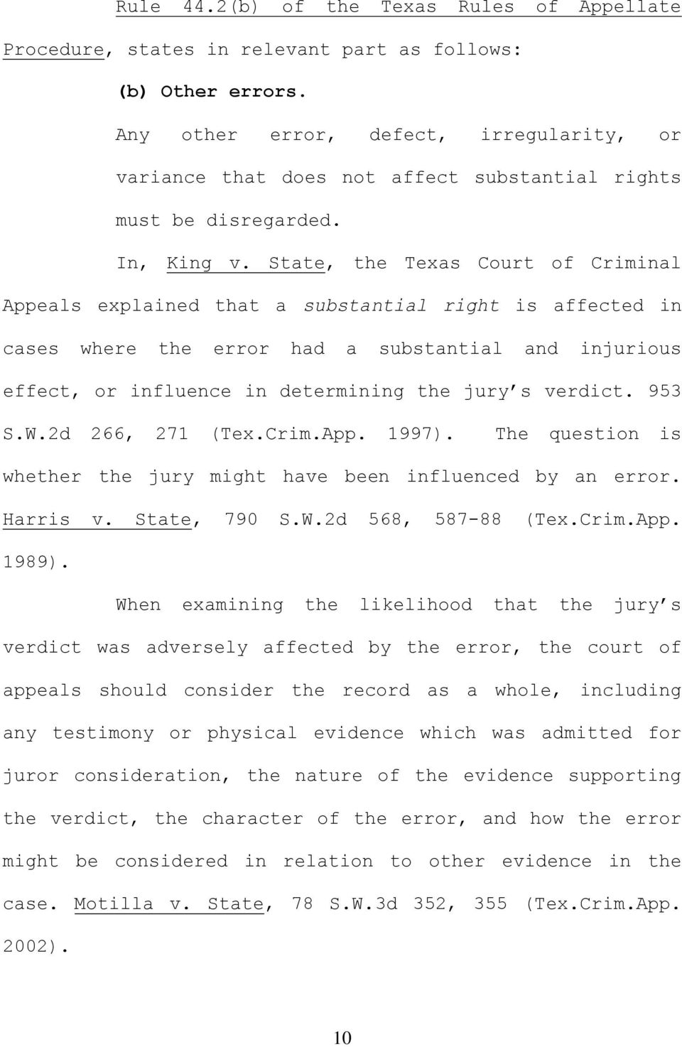 State, the Texas Court of Criminal Appeals explained that a substantial right is affected in cases where the error had a substantial and injurious effect, or influence in determining the jury s