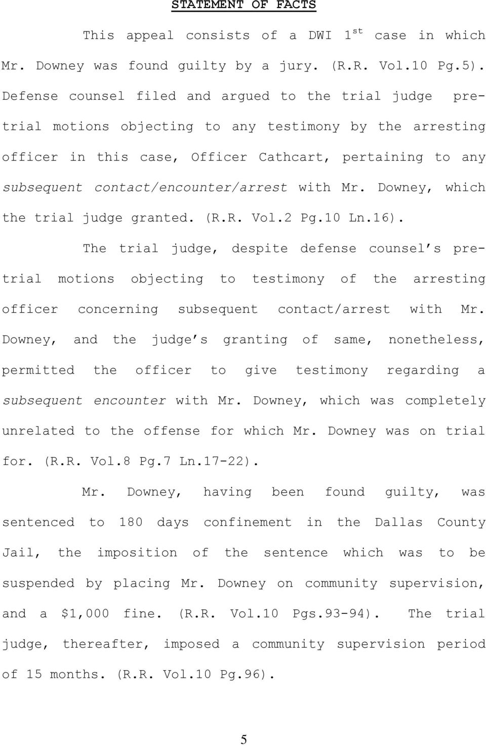 contact/encounter/arrest with Mr. Downey, which the trial judge granted. (R.R. Vol.2 Pg.10 Ln.16).