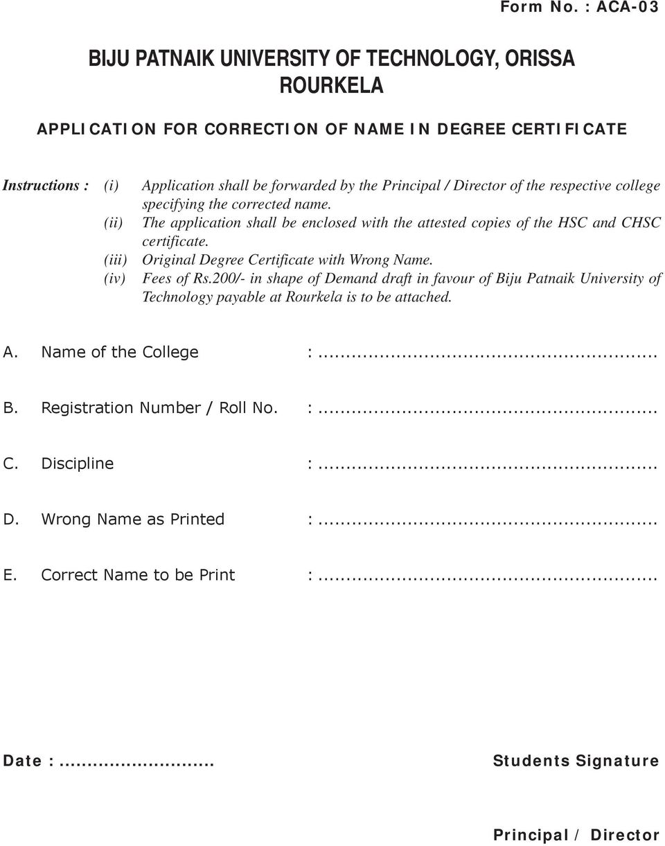 specifying the corrected name. (ii) The application shall be enclosed with the attested copies of the HSC and CHSC certificate.