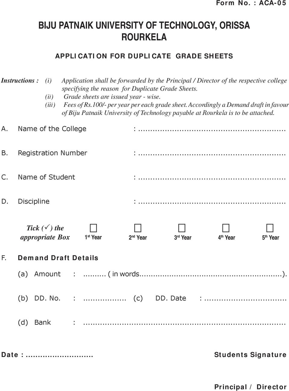 Duplicate Grade Sheets. (ii) Grade sheets are issued year - wise. (iii) Fees of Rs.100/- per year per each grade sheet.
