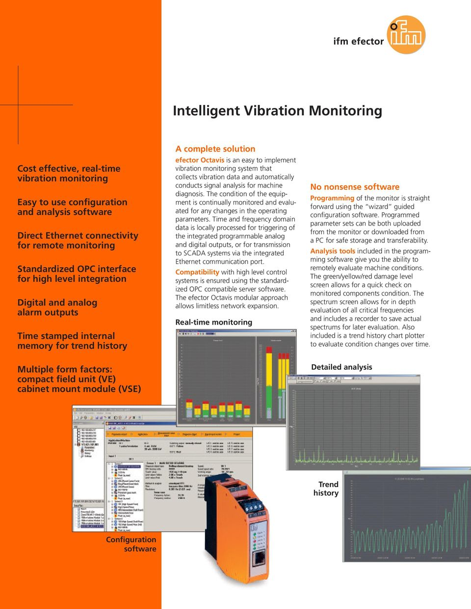 complete solution efector Octavis is an easy to implement vibration monitoring system that collects vibration data and automatically conducts signal analysis for machine diagnosis.