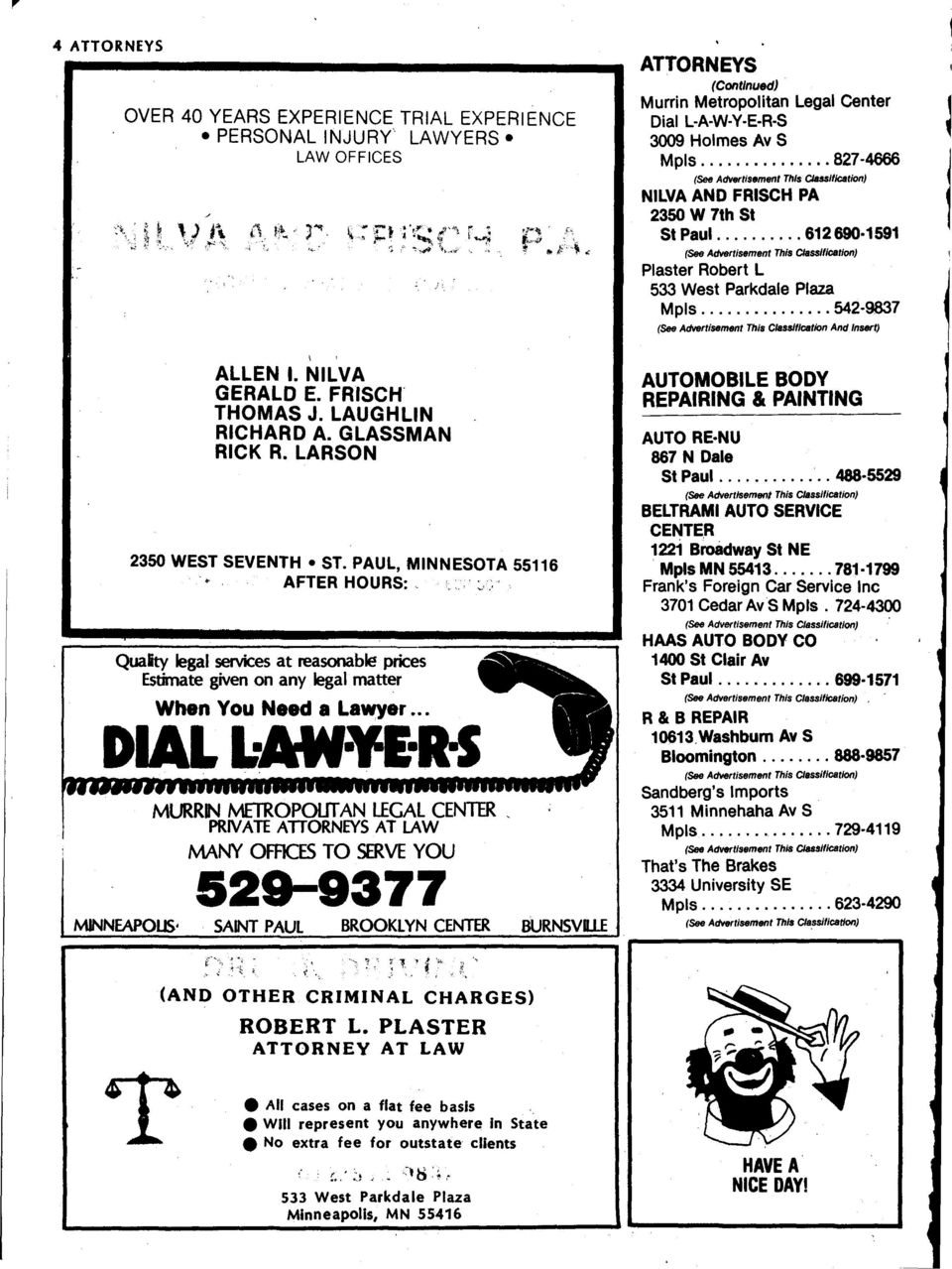 .. DAL :AW E-R-S MNNEAPOLS- MURRN METROPOUTAN LEGAL CENTER, PRVATE ATORNEYS AT LAW MANY OFFCES TO SERVE YOU 529-8377 SANT PAUL BROOKLYN CENTER BURNSVllE ATTORNEYS (Continued) Murrin Metropolitan
