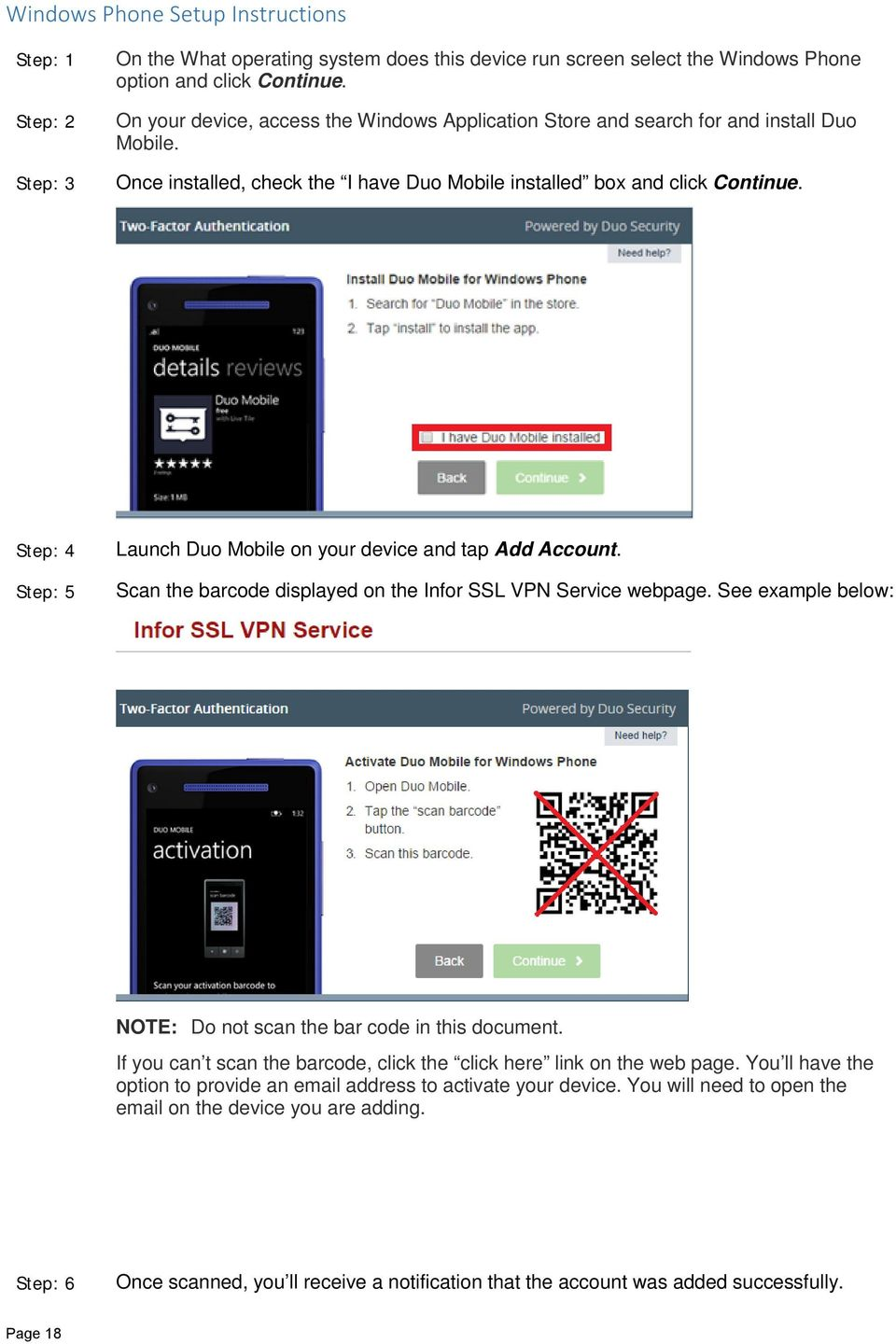 Step: 4 Step: 5 Launch Duo Mobile on your device and tap Add Account. Scan the barcode displayed on the Infor SSL VPN Service webpage.