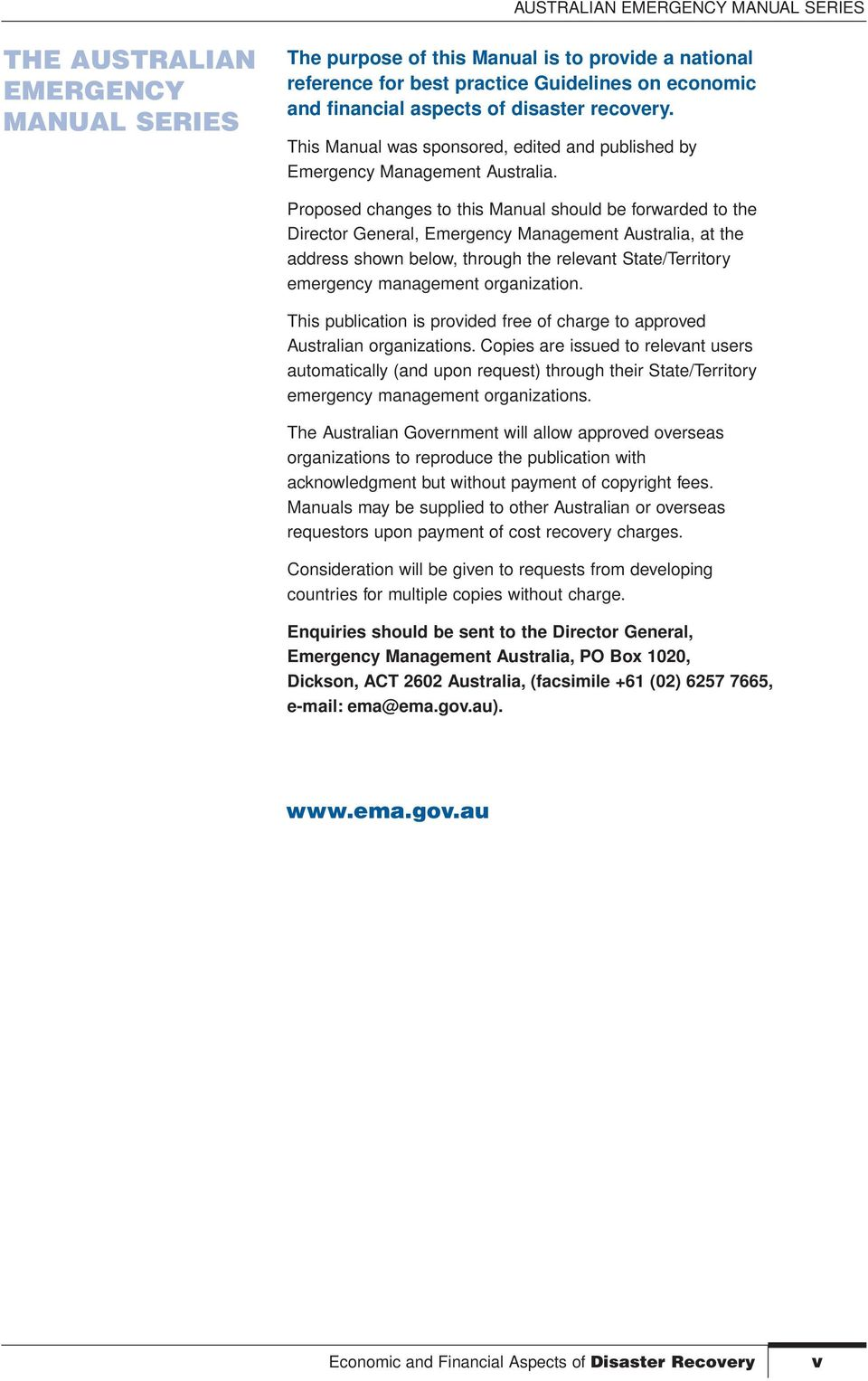 Proposed changes to this Manual should be forwarded to the Director General, Emergency Management Australia, at the address shown below, through the relevant State/Territory emergency management