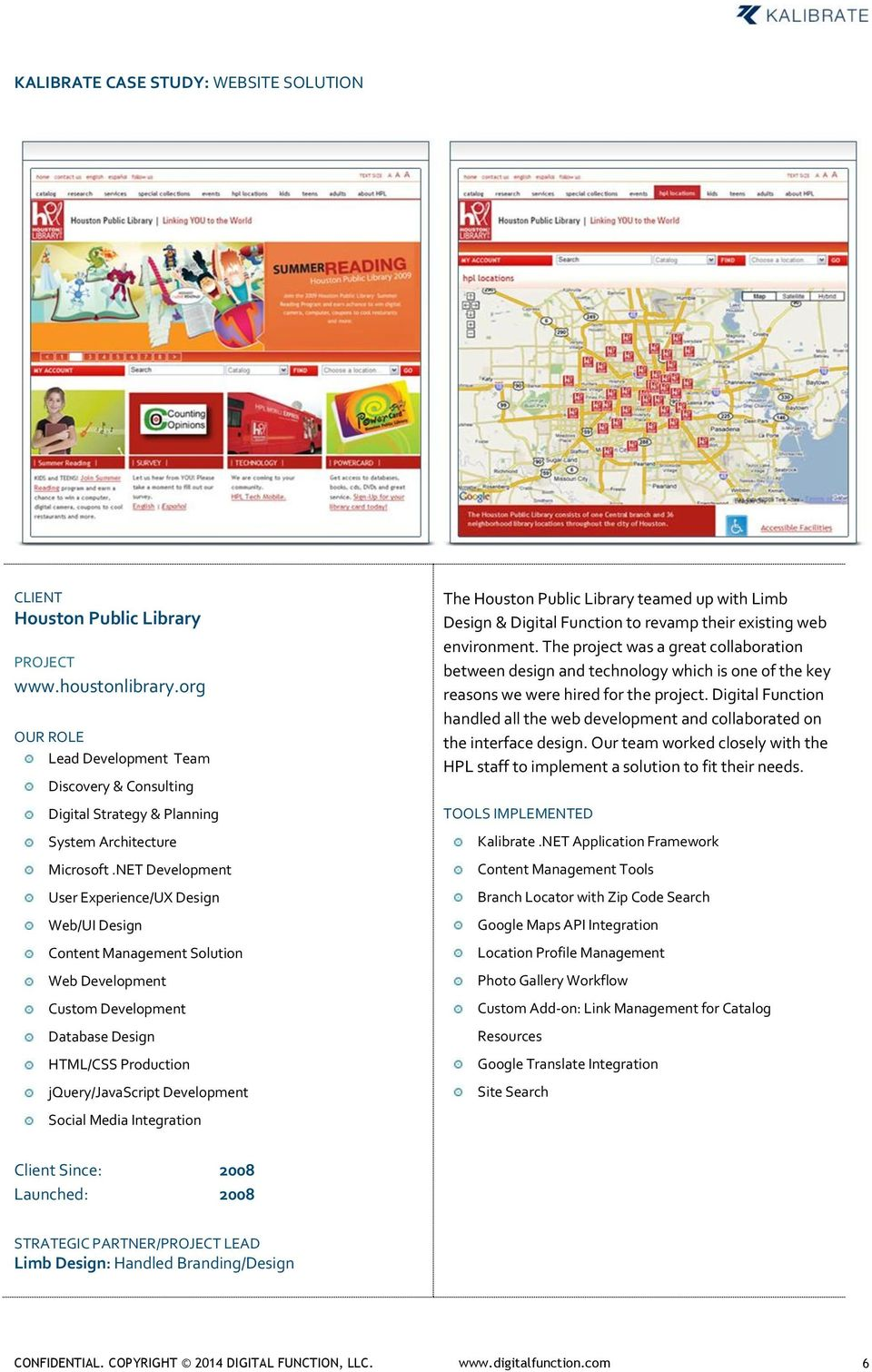 Social Media Integration The Houston Public Library teamed up with Limb Design & Digital Function to revamp their existing web environment.
