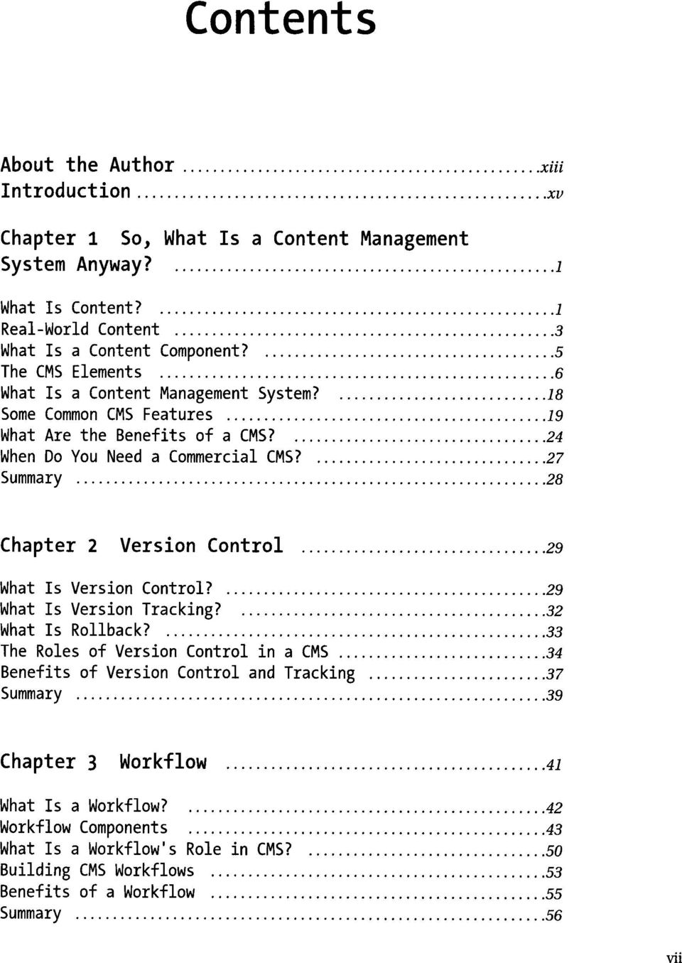 ... 28 Chapter 2 Version Control.... 29 What Is Version Control?.... 29 What Is Version Tracking?.... 32 What Is Rollback?.... 33 The Roles of Version Control in a CMS.