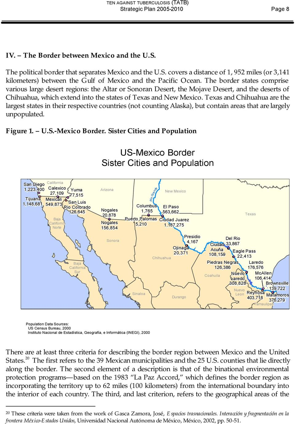 Texas and Chihuahua are the largest states in their respective countries (not counting Alaska), but contain areas that are largely unpopulated. Figure 1. U.S.-Mexico Border.