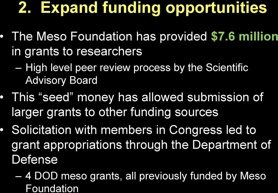 This seed money has allowed submission of larger grants to other funding sources Solicitation with