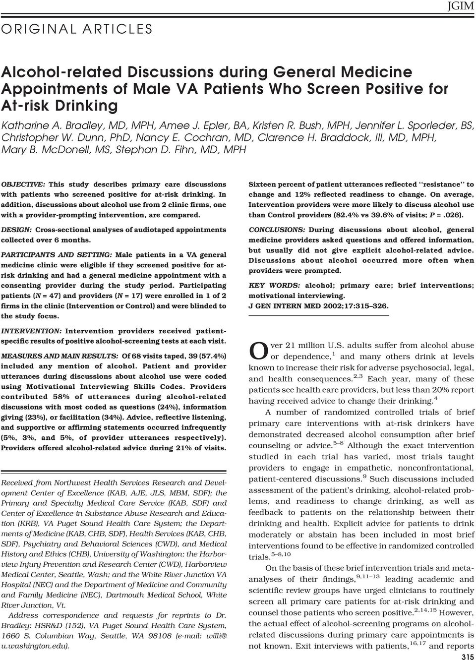 Fihn, MD, MPH OBJECTIVE: This study describes primary care discussions with patients who screened positive for at-risk drinking.