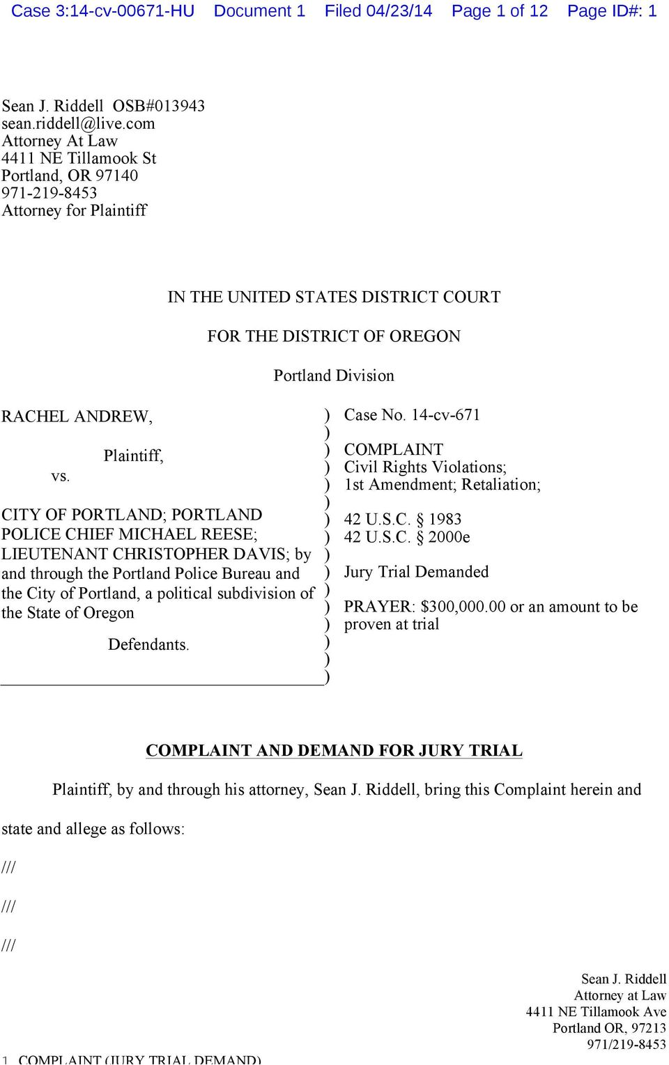 Plaintiff, CITY OF PORTLAND; PORTLAND POLICE CHIEF MICHAEL REESE; LIEUTENANT CHRISTOPHER DAVIS; by and through the Portland Police Bureau and the City of Portland, a political subdivision of the