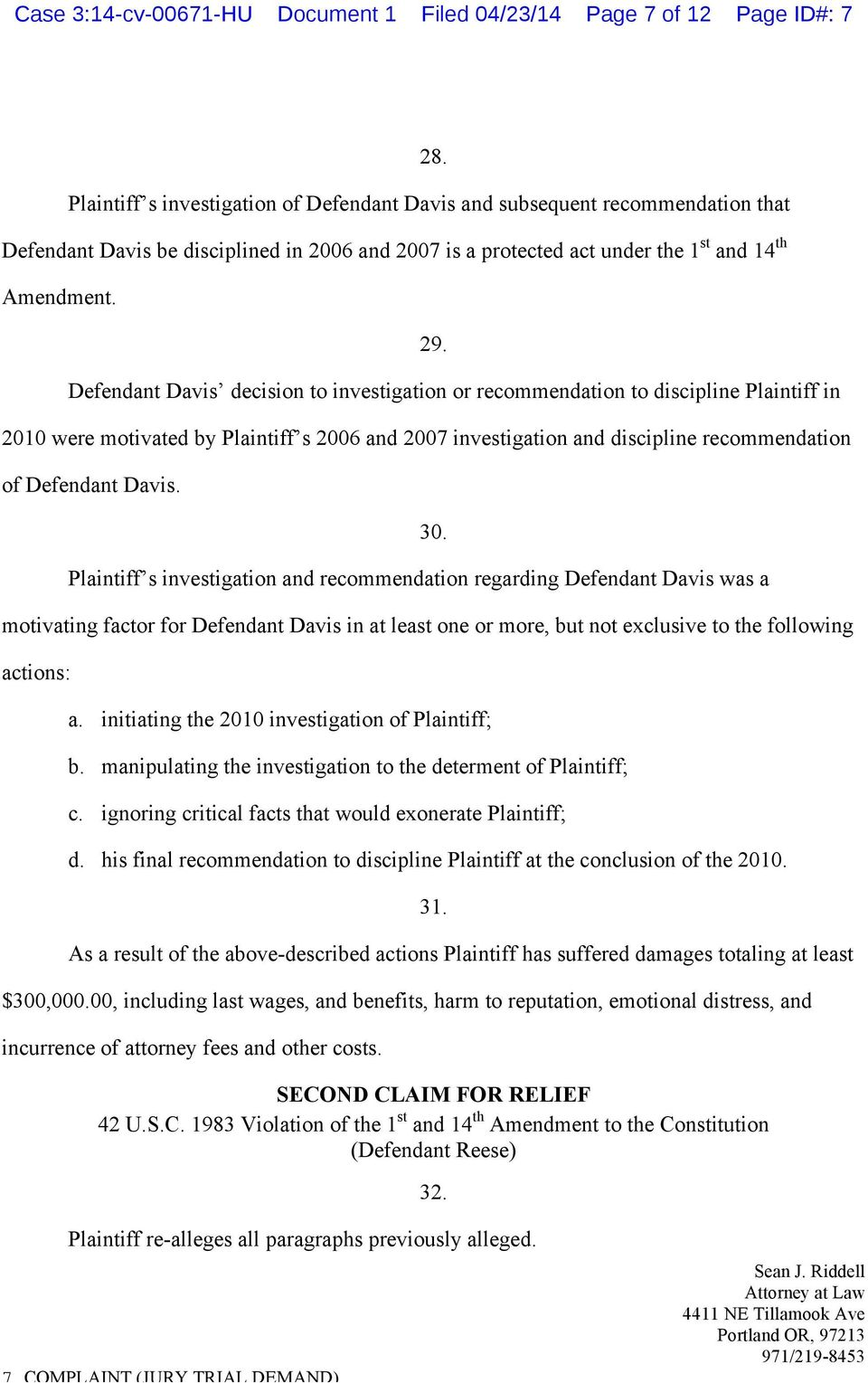 Defendant Davis decision to investigation or recommendation to discipline Plaintiff in 2010 were motivated by Plaintiff s 2006 and 2007 investigation and discipline recommendation of Defendant Davis.