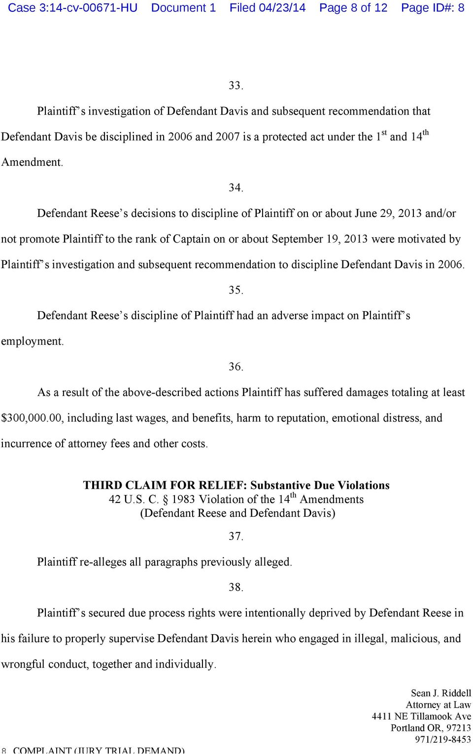 Defendant Reese s decisions to discipline of Plaintiff on or about June 29, 2013 and/or not promote Plaintiff to the rank of Captain on or about September 19, 2013 were motivated by Plaintiff s