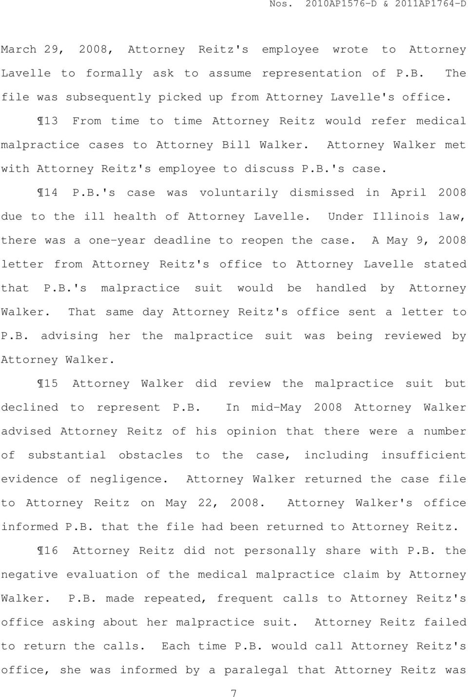Under Illinois law, there was a one-year deadline to reopen the case. A May 9, 2008 letter from Attorney Reitz's office to Attorney Lavelle stated that P.B.
