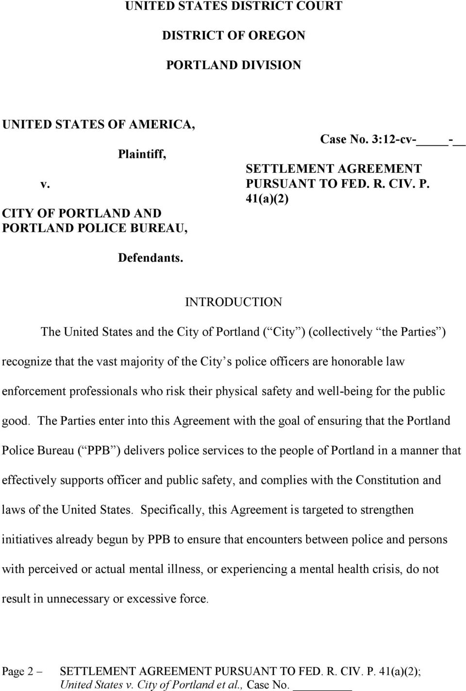 INTRODUCTION The United States and the City of Portland ( City ) (collectively the Parties ) recognize that the vast majority of the City s police officers are honorable law enforcement professionals