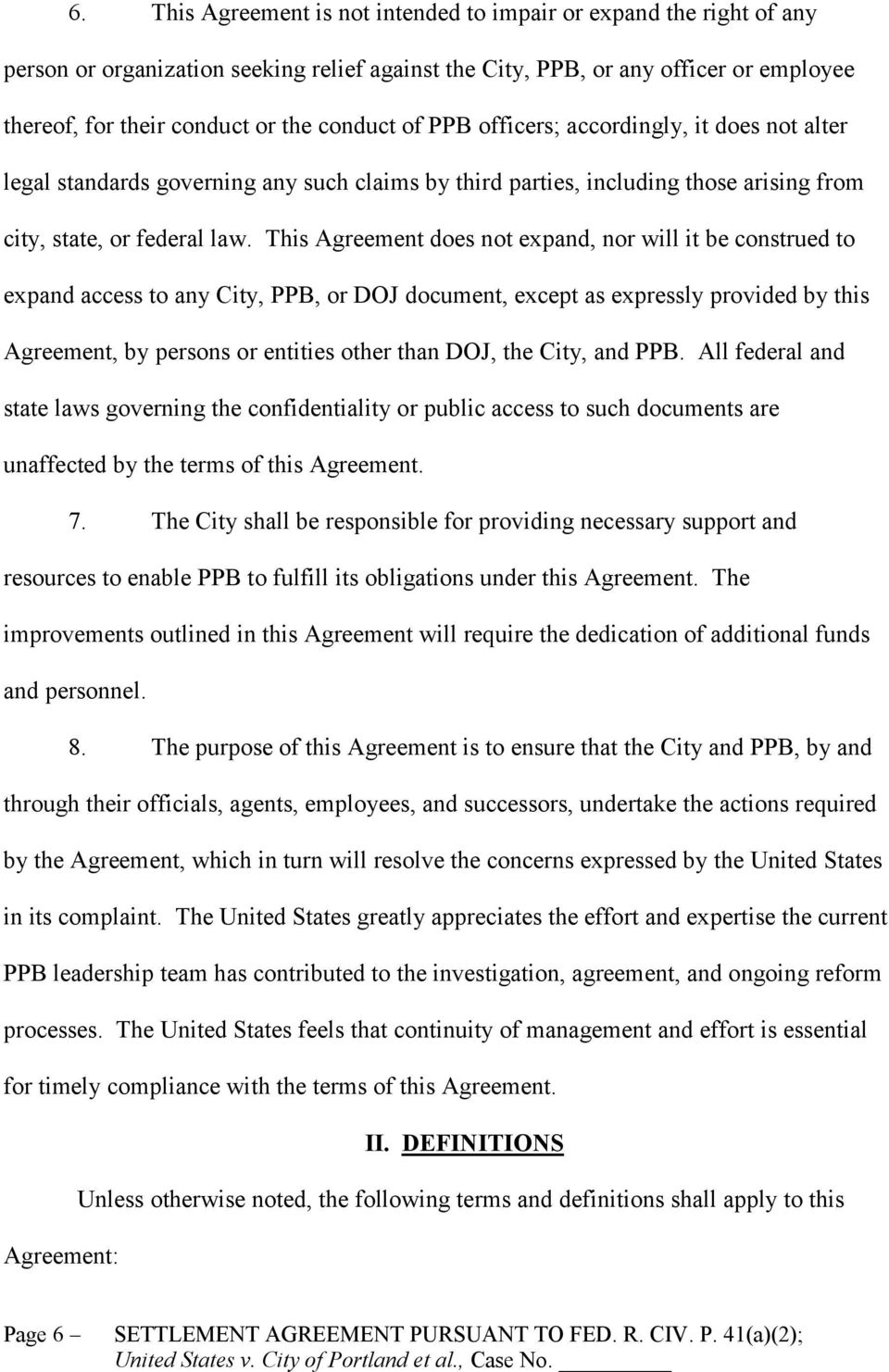 This Agreement does not expand, nor will it be construed to expand access to any City, PPB, or DOJ document, except as expressly provided by this Agreement, by persons or entities other than DOJ, the