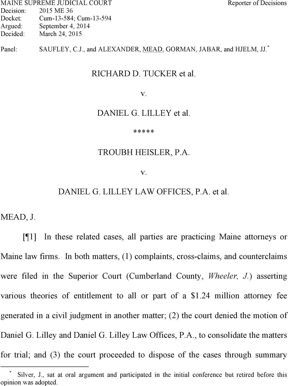 [ 1] In these related cases, all parties are practicing Maine attorneys or Maine law firms.