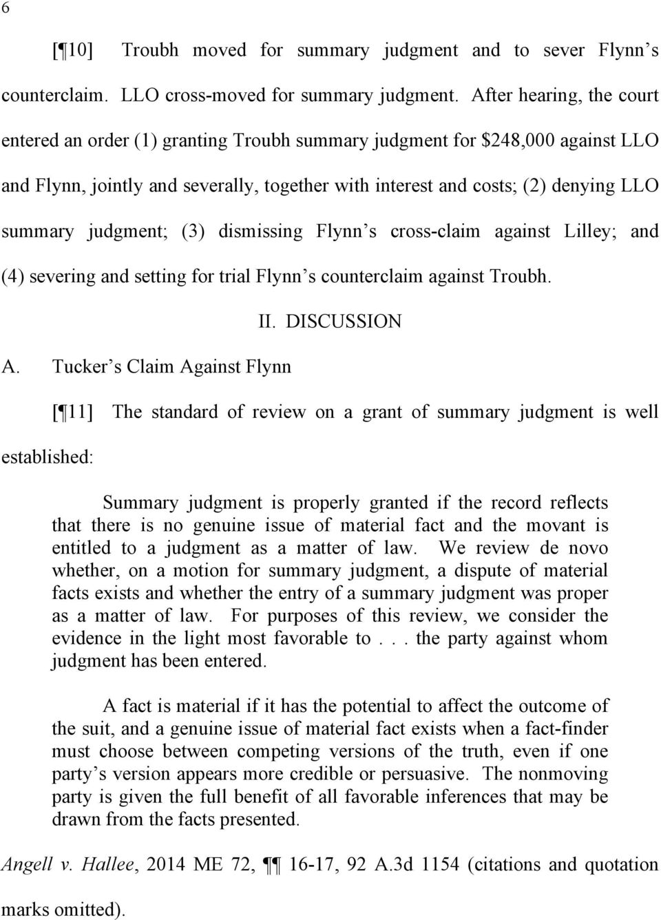 judgment; (3) dismissing Flynn s cross-claim against Lilley; and (4) severing and setting for trial Flynn s counterclaim against Troubh. A. Tucker s Claim Against Flynn established: II.
