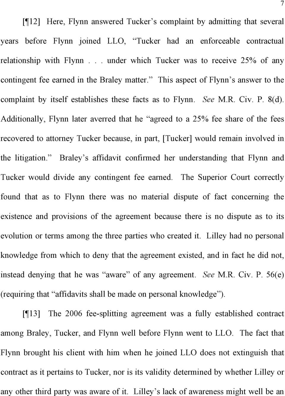 P. 8(d). Additionally, Flynn later averred that he agreed to a 25% fee share of the fees recovered to attorney Tucker because, in part, [Tucker] would remain involved in the litigation.
