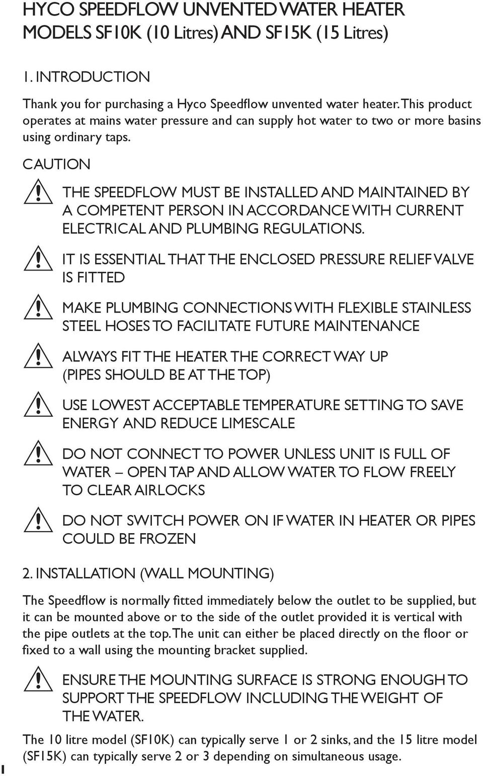 caution THE SPEEDFLOW MUST BE INSTALLED AND MAINTAINED BY A COMPETENT PERSON IN ACCORDANCE WITH CURRENT ELECTRICAL AND PLUMBING REGULATIONS.