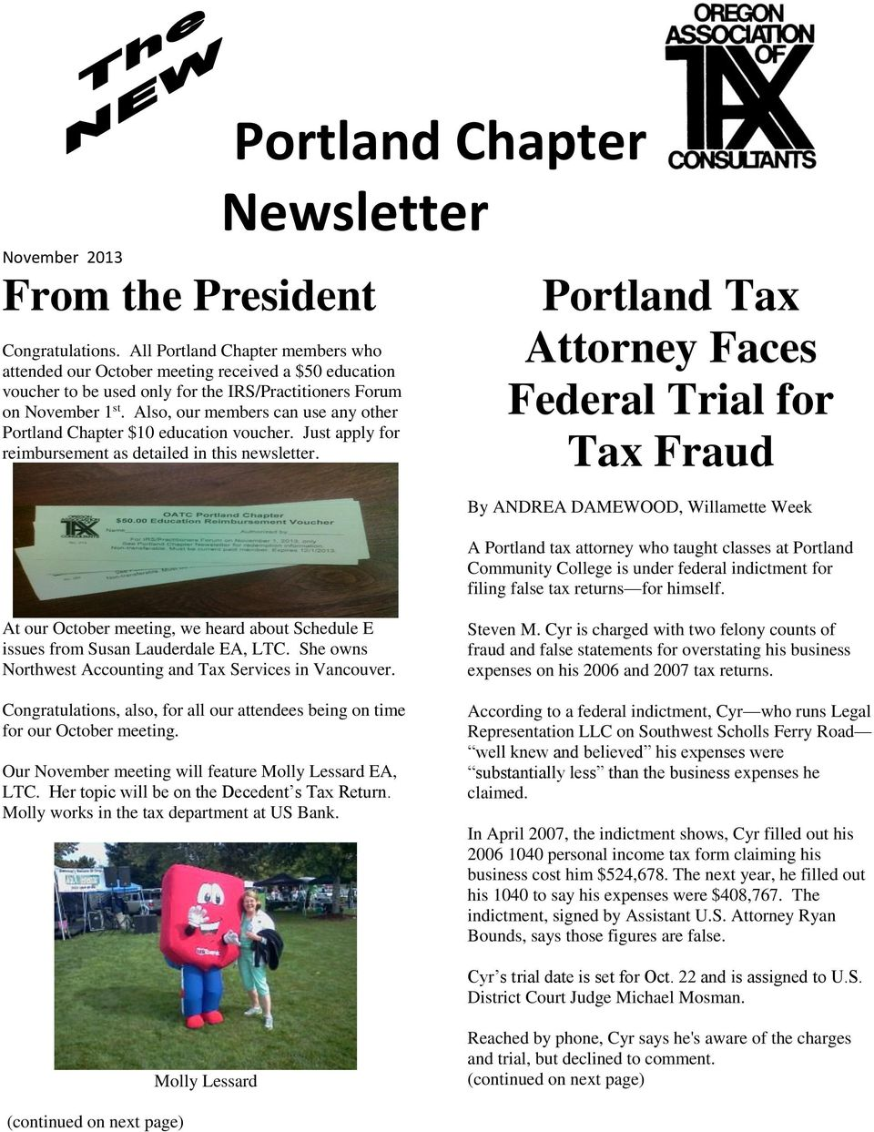 Also, our members can use any other Portland Chapter $10 education voucher. Just apply for reimbursement as detailed in this newsletter.