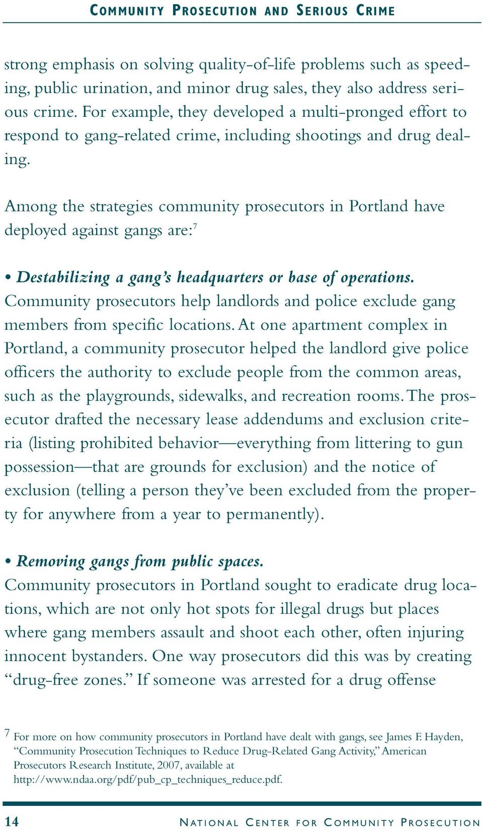 Among the strategies community prosecutors in Portland have deployed against gangs are: 7 Destabilizing a gang s headquarters or base of operations.