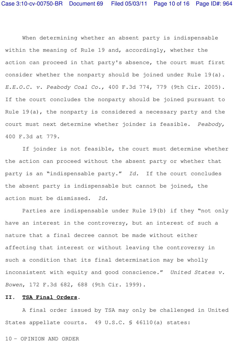 If the court concludes the nonparty should be joined pursuant to Rule 19(a), the nonparty is considered a necessary party and the court must next determine whether joinder is feasible. Peabody, 400 F.