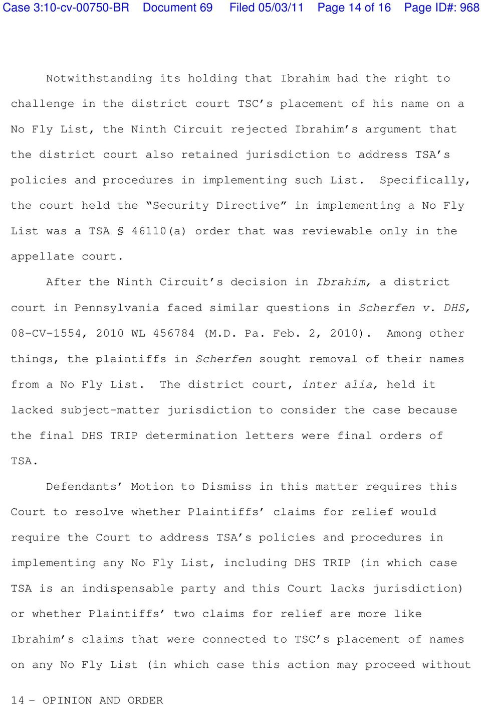 Specifically, the court held the Security Directive in implementing a No Fly List was a TSA 46110(a) order that was reviewable only in the appellate court.