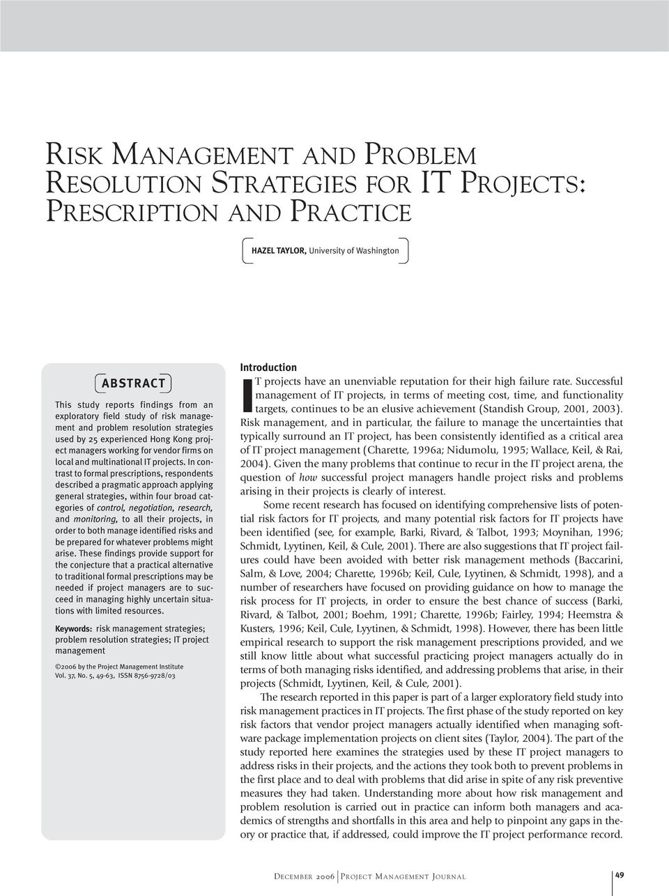 In contrast to formal prescriptions, respondents described a pragmatic approach applying general strategies, within four broad categories of control, negotiation, research, and monitoring, to all