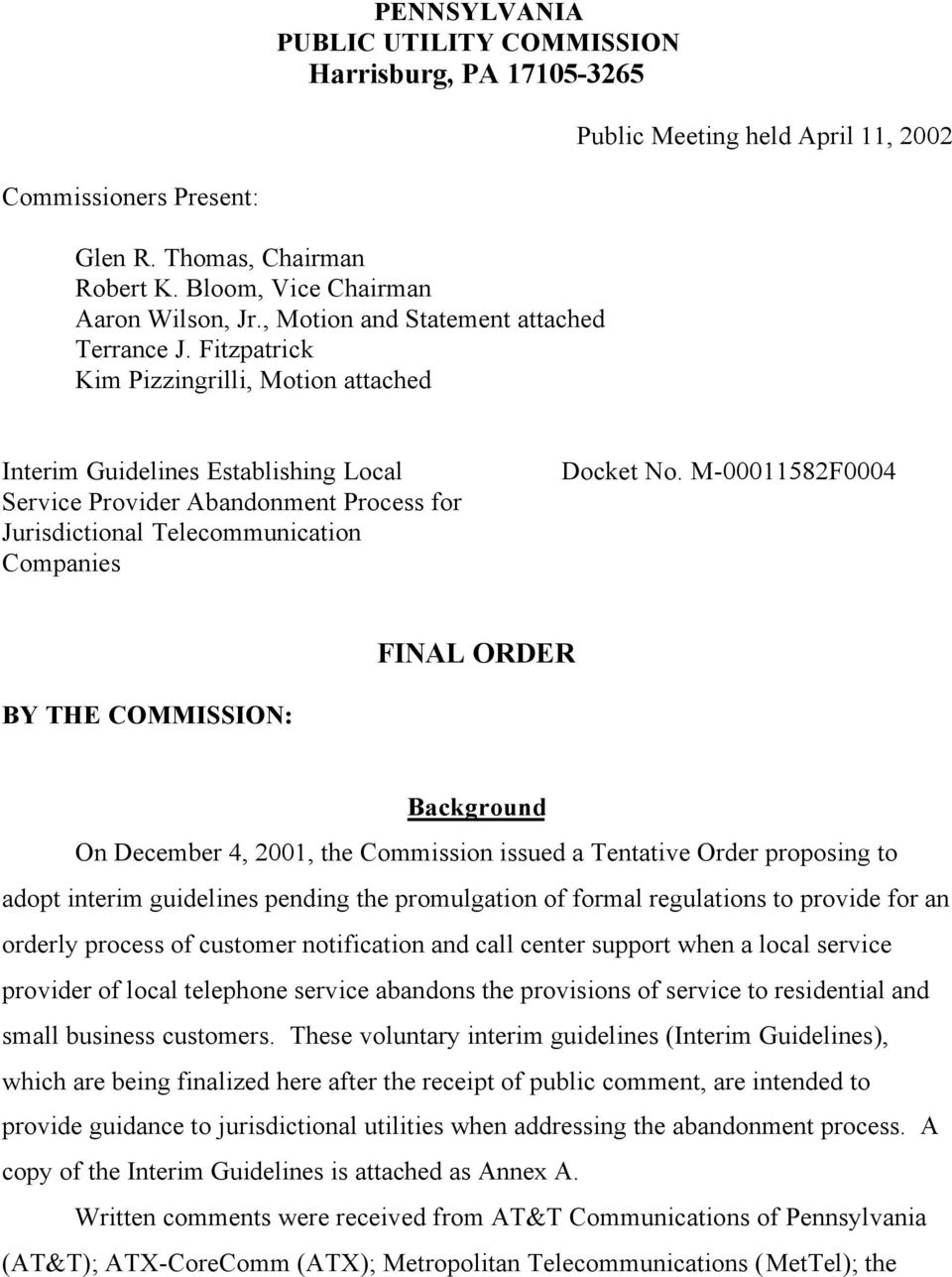 Fitzpatrick Kim Pizzingrilli, Motion attached Interim Guidelines Establishing Local Service Provider Abandonment Process for Jurisdictional Telecommunication Companies Docket No.