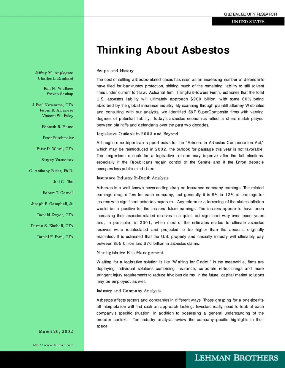 Ford, CFA Scope and History The cost of settling asbestos-related cases has risen as an increasing number of defendants have filed for bankruptcy protection, shifting much of the remaining liability