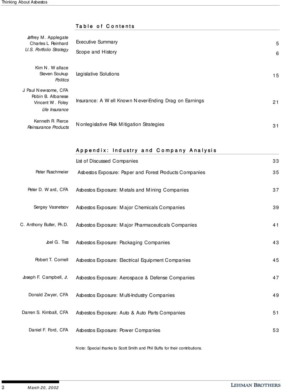 Pierce Reinsurance Products Legislative Solutions 15 Insurance: A Well Known Never-Ending Drag on Earnings 21 Nonlegislative Risk Mitigation Strategies 31 Appendix: Industry and Company Analysis List