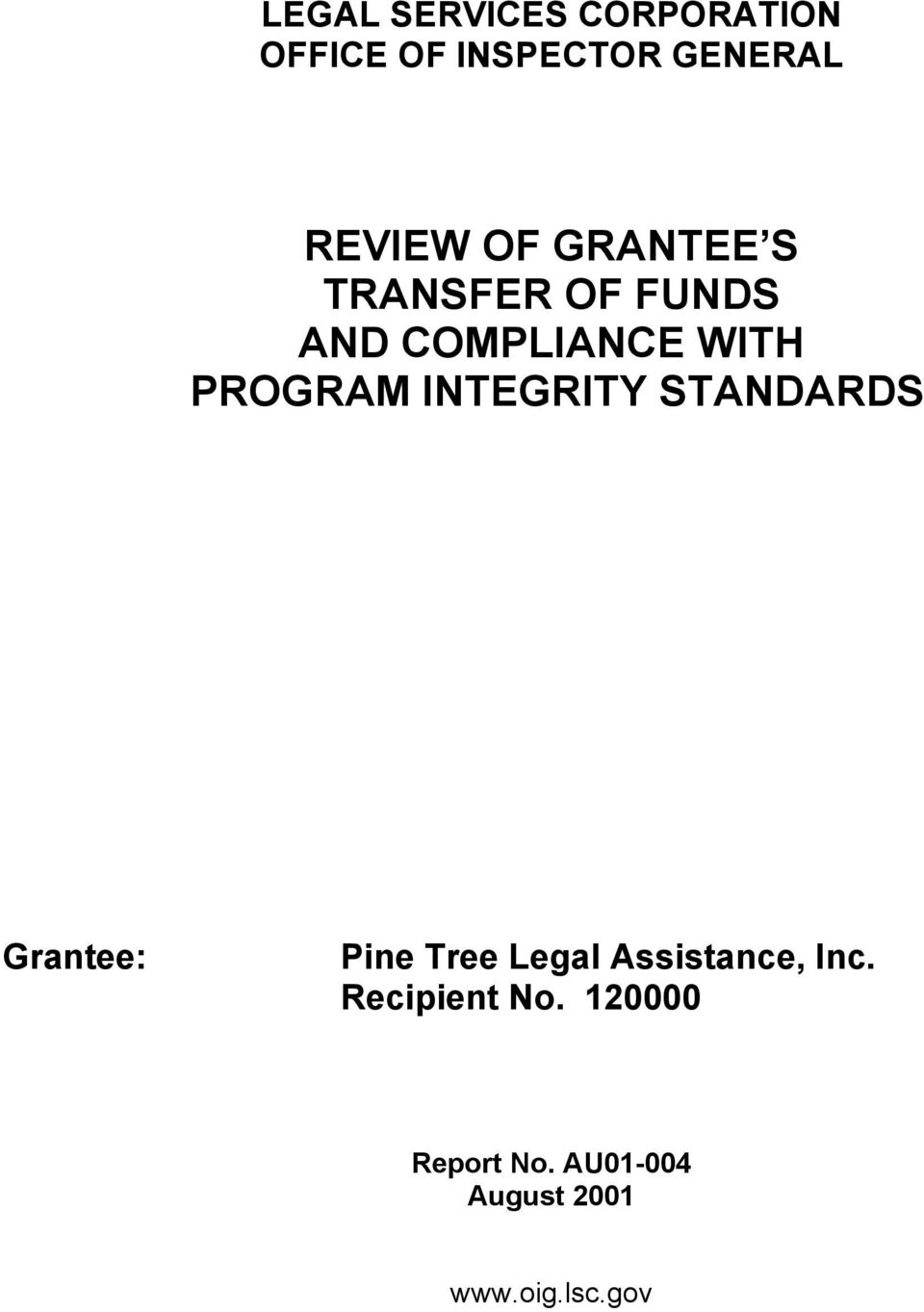 INTEGRITY STANDARDS Grantee: Pine Tree Legal Assistance, Inc.
