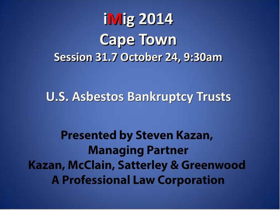 Asbestos Bankruptcy Trusts Presented by Steven