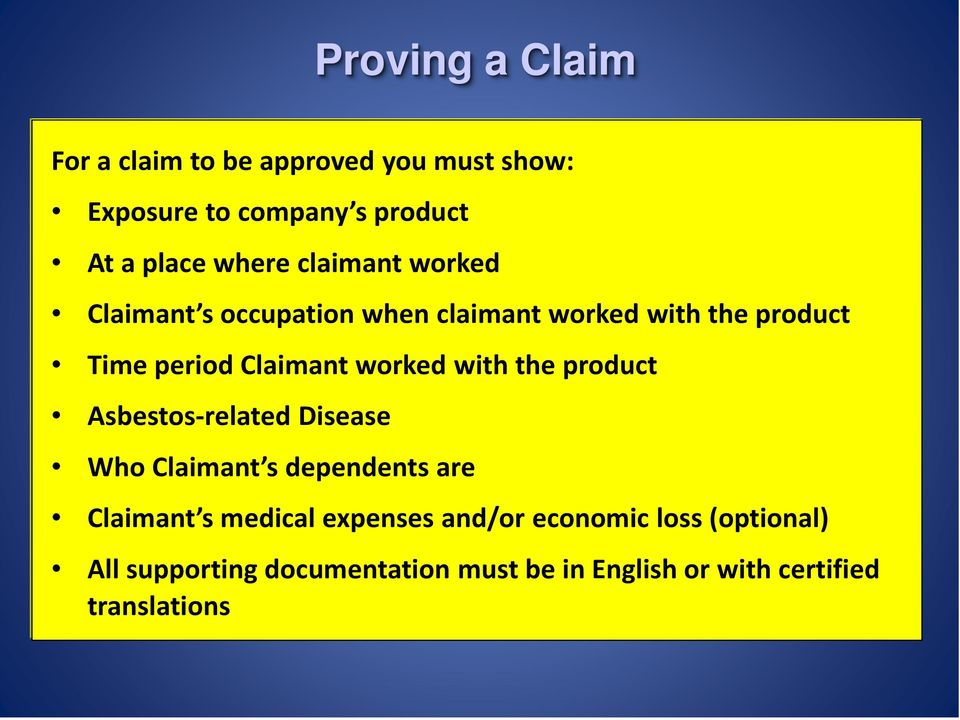 with the product Asbestos-related Disease Who Claimant s dependents are Claimant s medical expenses