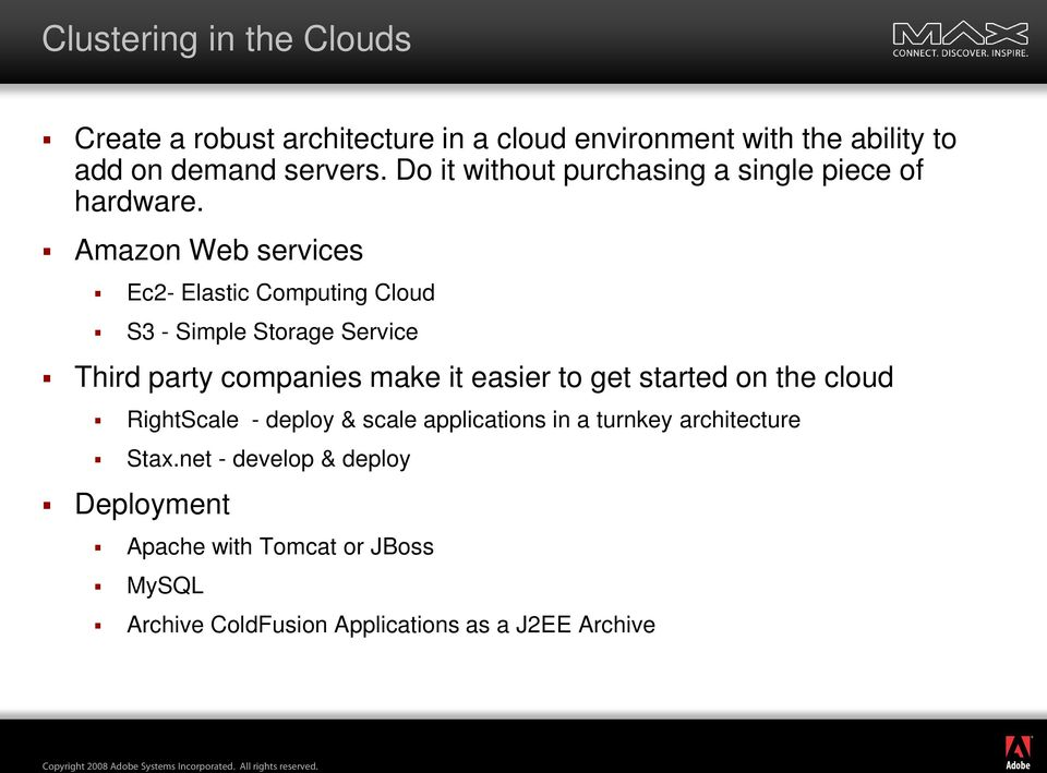 Amazon Web services Ec2- Elastic Computing Cloud S3 - Simple Storage Service Third party companies make it easier to get