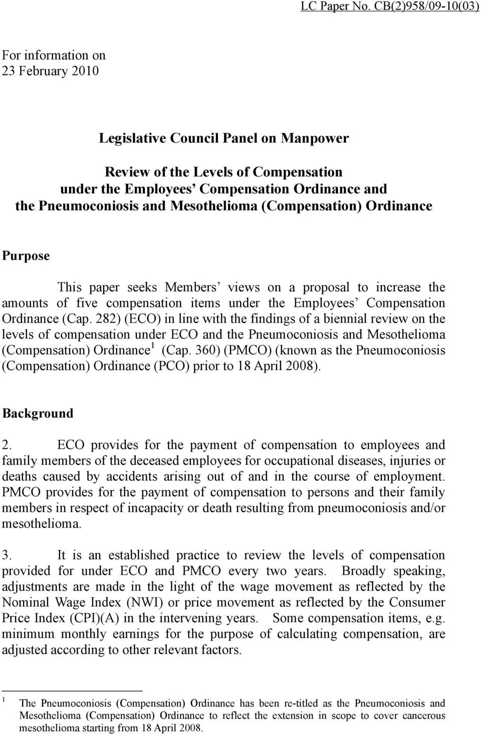 Mesothelioma (Compensation) Ordinance Purpose This paper seeks Members views on a proposal to increase the amounts of five compensation items under the Employees Compensation Ordinance (Cap.